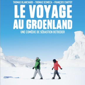 [JEU-CONCOURS] Des places & vinyles pour un VOYAGE AU GROENLAND avec SébastienBetbeder